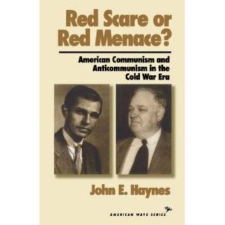 Red Scare or Red Menace? American Communism and Anticommunism in the