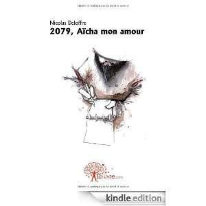 2079, Aicha Mon Amour: Nicolas Deloffre:  Kindle Store