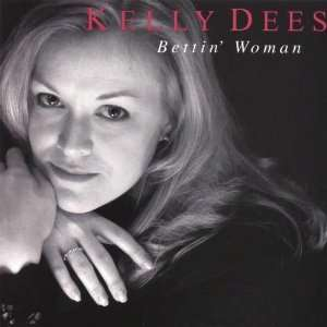 Bettin Woman Kelly Dees Music