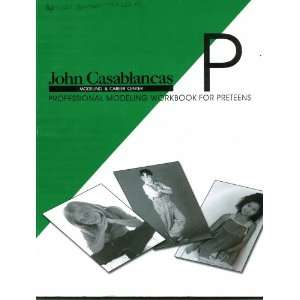Modeling Workbook for Preteens: John Casablancas:  Books