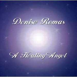 Healing Angel: Denise Romas: Music