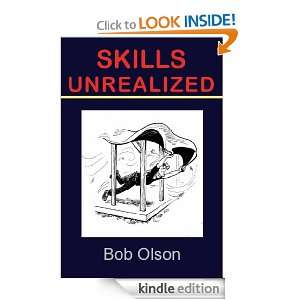 Skills Unrealized: Bob Olson, Roberta Gregory:  Kindle