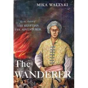 The Wanderer: Translated By Naomi Walford Mika Waltari: Books