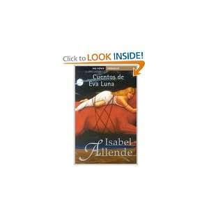 Cuentos De EVA Luna (Spanish Edition) (9788401422539) Allende Books