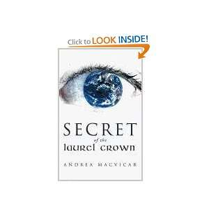 : Secret of the Laurel Crown (9781449722920): Andrea MacVicar: Books