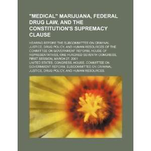 Medical marijuana, federal drug law, and the constitutions