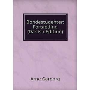 Bondestudenter Fortaelling (Danish Edition) Arne Garborg Books