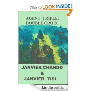 AGENT TRIPLE, DOUBLE CROIX (French Edition): Janvier Tisi, Janvier
