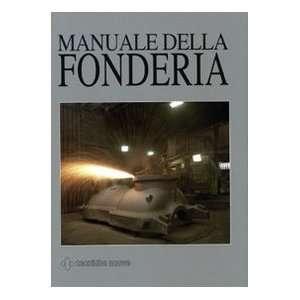 Manuale della fonderia (9788848115612) L. Iuliano Books