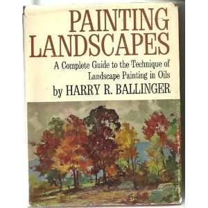 the Technique of Landscape Painting in Oils Harry R. Ballinger Books