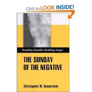 The Sunday of the Negative: Reading Bataille, Reading