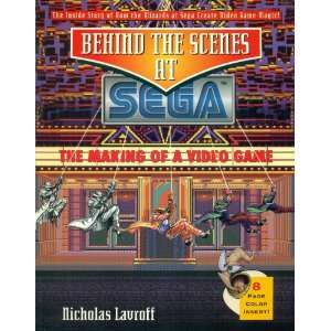 the Scenes at Sega The Making of a Video Game (Secrets of the Games