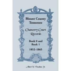 Blount County, Tennessee, Chancery Court Records, Book 0 and Book