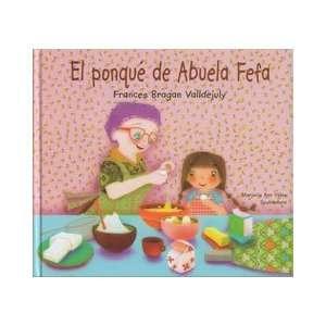 El ponqué de Abuela Fefa (9781933485799): Frances Bragan: Books