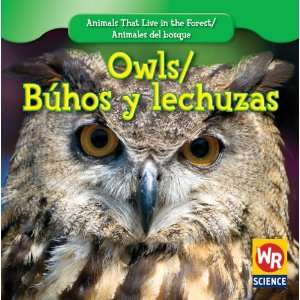 Buhos y Lechuzas (Animals That Live in the Forest/Animales del Bosque