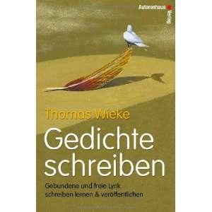Gedichte schreiben (9783932909375): Thomas Wieke: Books