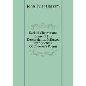 By Appendix Of Cheevers Poems.: John Tyler Hassam:  Books