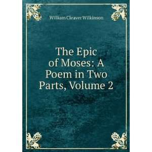 Moses A Poem in Two Parts, Volume 2 William Cleaver Wilkinson Books