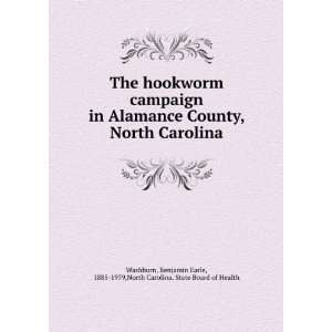 The hookworm campaign in Alamance County, North Carolina