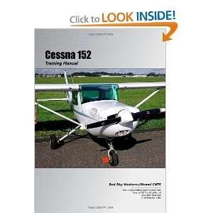 Cessna 152 Training Manual (9780557022809) Danielle Bruckert Books