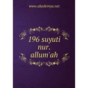 196 suyuti nur.allumah www.akademya.net  Books