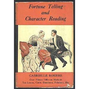 Fortune Telling and Character Reading: Gabrielle Rosiere: Books