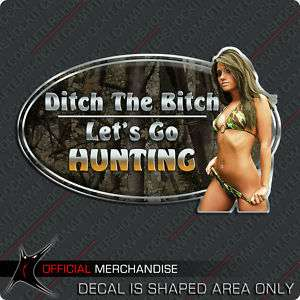 Hunting Decal Sticker Deer ditch the b*tch girl