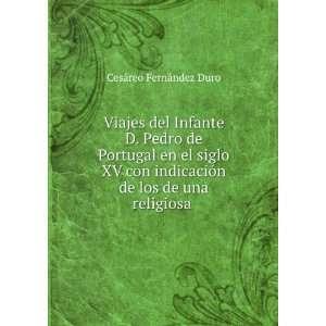 Viajes del Infante D. Pedro de Portugal en el siglo XV con