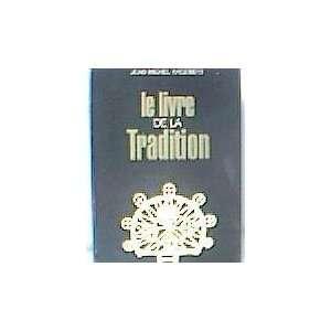 Le Livre De La Tradition: Jean Michel Angebert: Books