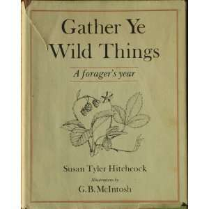 Gather Ye Wild Things: A Foragers Year (9780060119041