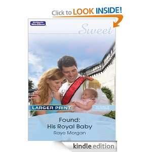 Found: His Royal Baby (Sweet S.): Raye Morgan:  Kindle