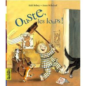 Ouste, les loups ! (French Edition) (9782747028608) Kidi Bebey Books