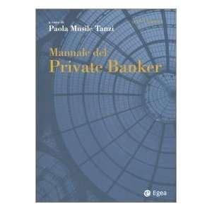 Manuale del private banker (9788823831155) P. Musile Tanzi Books