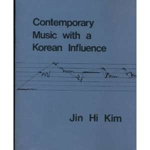 Contemporary Music with a Korean Influence Jin Hi Kim Jin Hi Kim