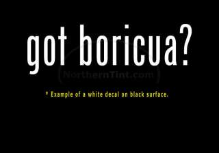 got boricua? Vinyl wall art truck car decal sticker