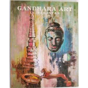 Gandhara Art in Pakistan: S.A. Naqvi: Books
