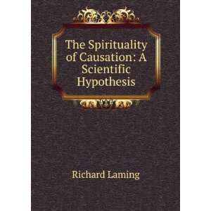 of Causation: A Scientific Hypothesis: Richard Laming: Books