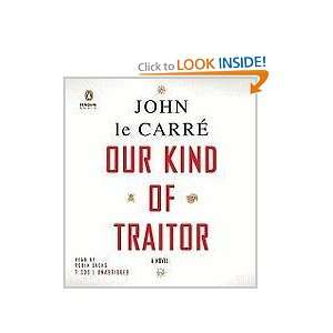 Our Kind of Traitor A Novel John le Carre, Robin Sachs