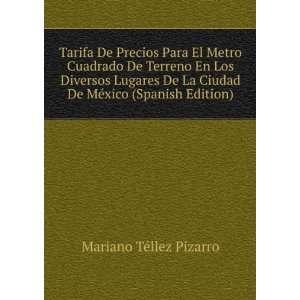 De México (Spanish Edition): Mariano Téllez Pizarro: Books
