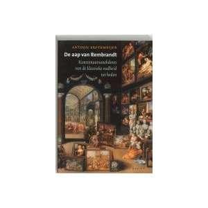 De aap van Rembrandt: Kunstenaarsanekdotes van de klassiek