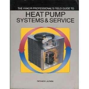 Heat Pump Systems and Service (9780912524542): Richard Jazwin: Books