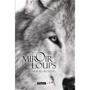 des Loups (French Edition) (9782811402624) Roussel Muriel Books