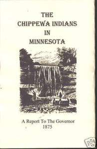 Chippewa Indians of Minnesota  Report to Governor 1875