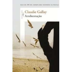 (Em Portugues do Brasil) (9788579620201): Claude Gallay: Books