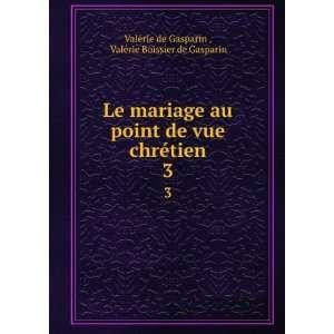Le mariage au point de vue chrétien. 3: Valérie