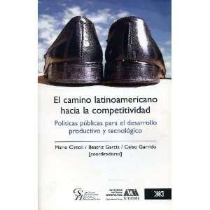 Camino latinoamericano hacia la competitividad. Politicas