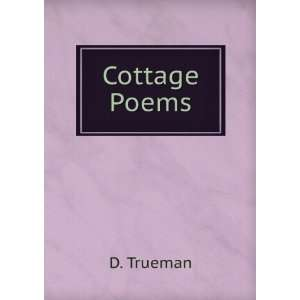 Cottage Poems D. Trueman Books