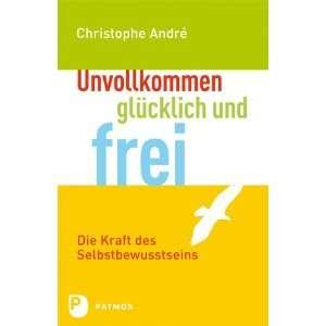 , glücklich und frei (9783843600590): Christophe André: Books