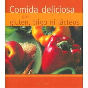 Comida Deliciosa Sin Gluten, Trigo Ni Lacteos (Spanish