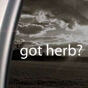 Got Herb? Decal Pot Weed Marijuana Window Sticker